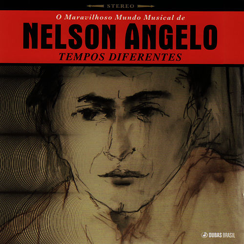 Tempos Diferentes by Nelson Angelo