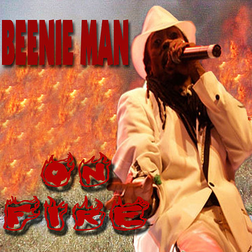 On Fire by Beenie Man