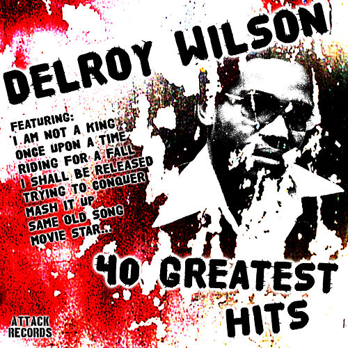 40 Greatest Hits by Delroy Wilson