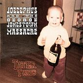 Tater Twats by Joecephus and the George Jonestown Massacre