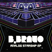 Analog Starship EP by B. Bravo