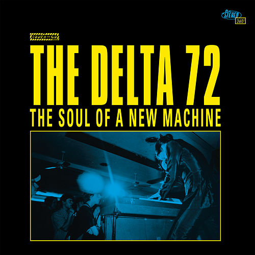 The Soul of a New Machine by The Delta 72