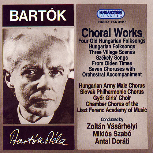 Bartók: Choral Works by Various Artists