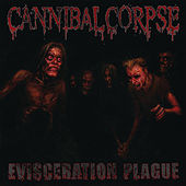 Evisceration Plague by Cannibal Corpse