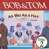 As Big As A Hat - Disc 2 by Bob & Tom
