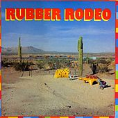 Rubber Rodeo by Rubber Rodeo