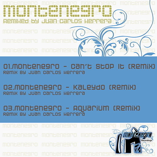Montenegro Remixed By Juan Carlos Herrera by Monte Negro