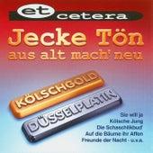 Jecke Tön / aus alt mach' neu / Kölschgold - Düsselplatin by Et Cetera