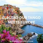 Electro Dub Tango Meets Europe by Electro Dub Tango