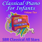 Classical Piano for Infants Volume Two by SBR Classical All Stars