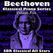 Beethoven: Classical Piano Series Volume Five by SBR Classical All Stars