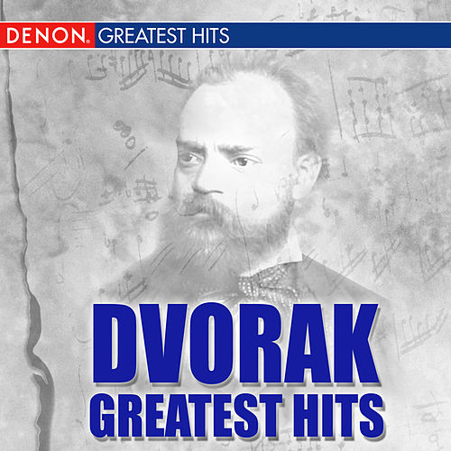 Dvorak Greatest Hits by Various Artists