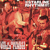 Live at Charlie-O's World Famous by The Starline Rhythm Boys