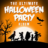 The Ultimate Halloween Party Album by Various Artists