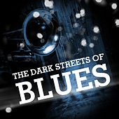 The Dark Streets of Blues by Various Artists