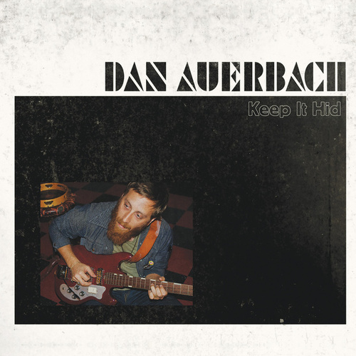 Keep It Hid by Dan Auerbach