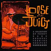 Loose & Juicy by Various Artists