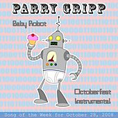 Baby Robot: Parry Gripp Song of the Week for October 28, 2008 - Single by Parry Gripp