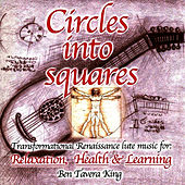 Circles Into Squares - Relaxing Renaissance & Celtic Music for Yoga, Massage & Meditation by Ben Tavera King