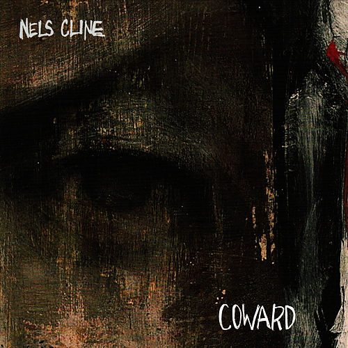 Coward by Nels Cline