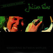 Wandering Between Worlds: The Acoustic Session by Julian Sas