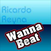 Wanna Beat by Ricardo Reyna