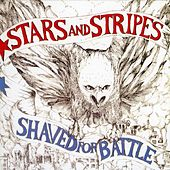 Shaved For Battle by Stars and Stripes