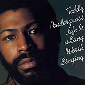 Total Soul Classics - Life Is A Song Worth Singing von Teddy Pendergrass