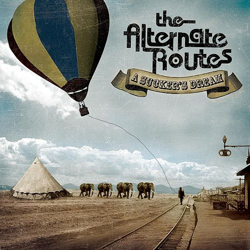 A Sucker's Dream by The Alternate Routes