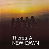 There's A New Dawn by New Dawn