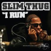I Run by Slim Thug