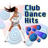 Club Dance Hits by Various Artists