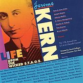 Jerome Kern: Life Upon The Wicked S.T.A.G.E. by Various Artists