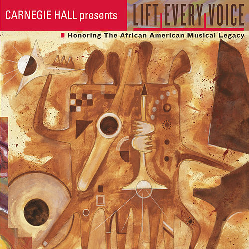 LIFT EVERY VOICE! Honoring the African American Musical Legacy by Various Artists