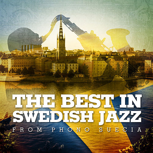 The Best in Swedish Jazz From Phono Suecia by Various Artists