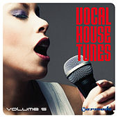 Vocal House Tunes, Vol. 5 by Various Artists