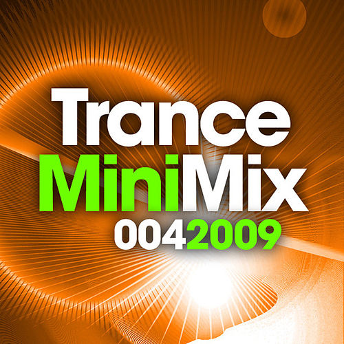 Trance Mini Mix 004 - 2009 by Various Artists