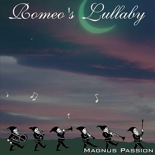 Romeo's Lullaby by Magnus Passion