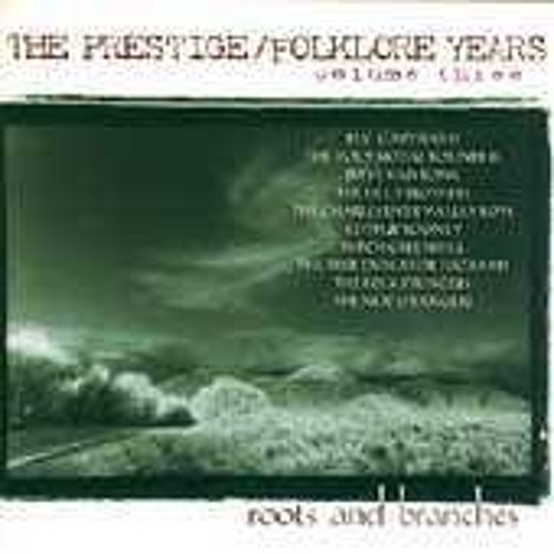 The Prestige/Folklore Years Vol. 3: Roots And... by Various Artists