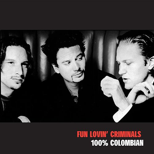 100% Columbian by Fun Lovin' Criminals