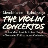 Mendelssohn and Kabalevsky: The Violin Concertos by Stefan Milenkovic