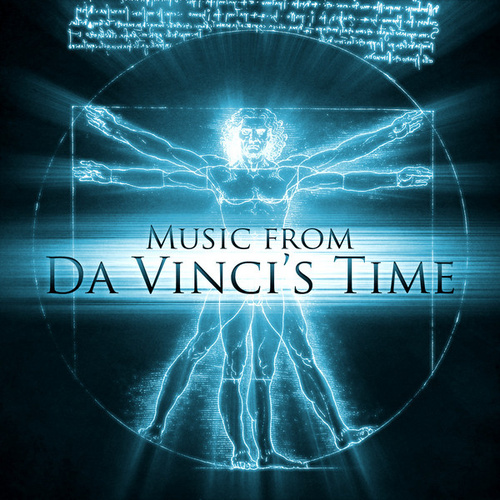 Music from Da Vinci's Time by Various Artists