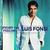 Fight The Feeling by Luis Fonsi