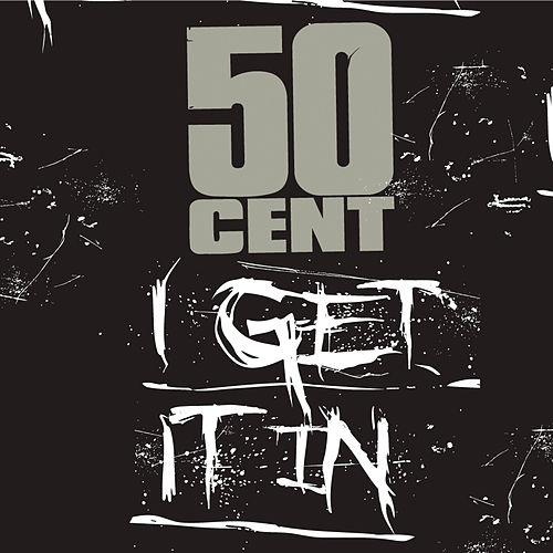 I Get It In by 50 Cent