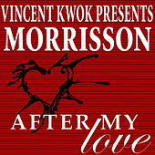 After My Love by Vincent Kwok