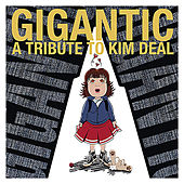 Gigantic - A Tribute to Kim Deal by Various Artists