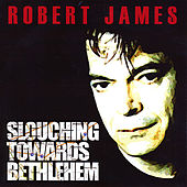 Slouching Towards Bethlehem by Robert James