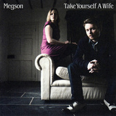 Take Yourself A Wife by Megson