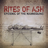 Epidemic of the Mannequins [Remastered Edition] by Rites Of Ash