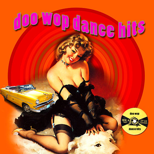 Doo Wop Dance Hits by Various Artists